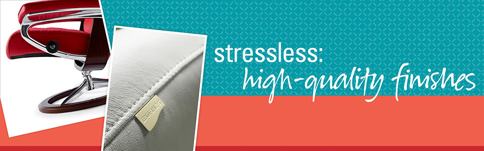Stressless: High-quality Finishes